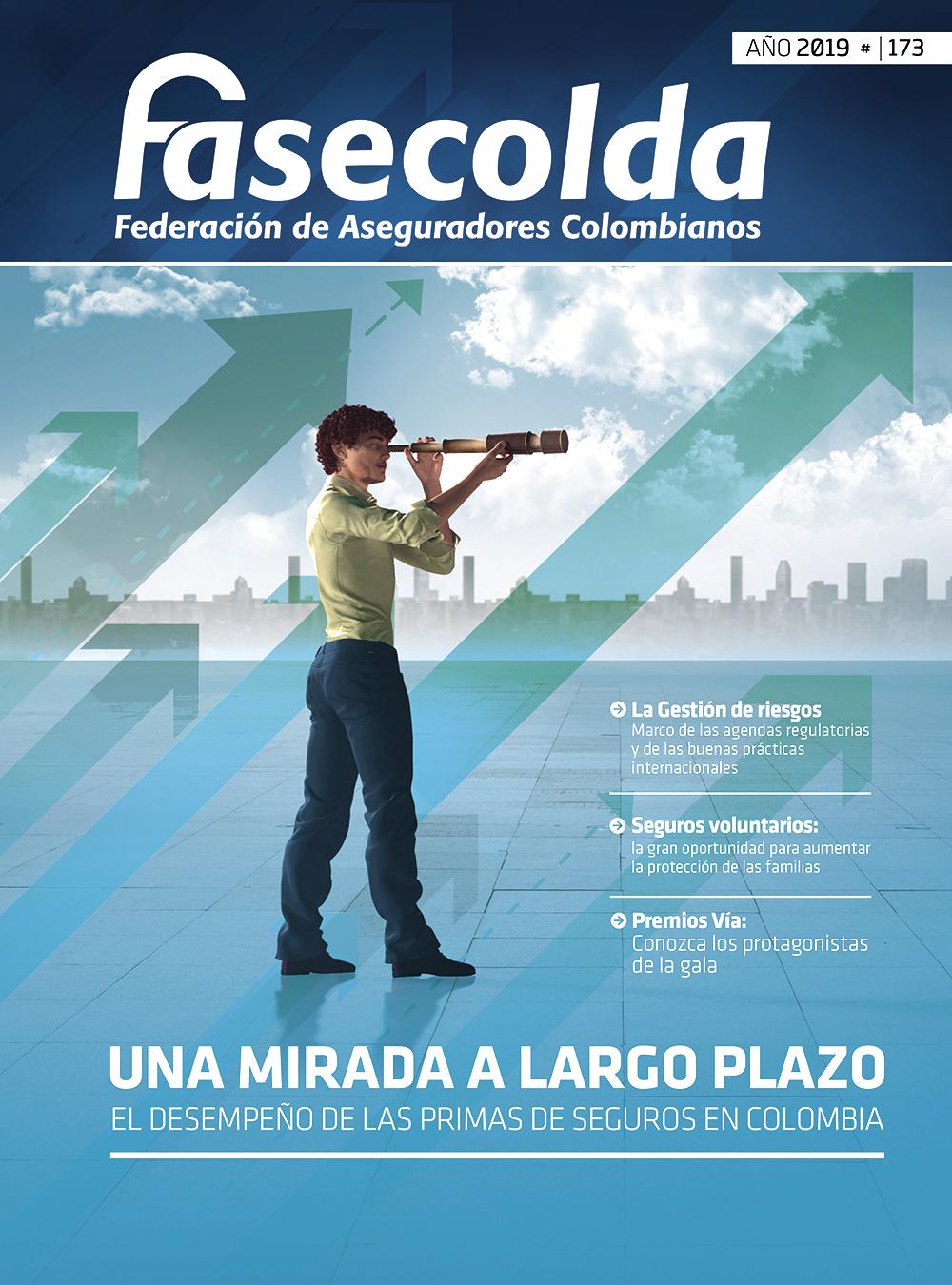 Fasecolda Federación de Aseguradores Colombianos Número 173 año 2019. Una mirada a largo plazo: el desempeño de las primas de seguros en Colombia